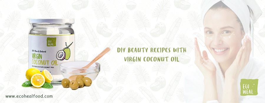 DIY BEAUTY RECIPES WITH VIRGIN COCONUT OIL